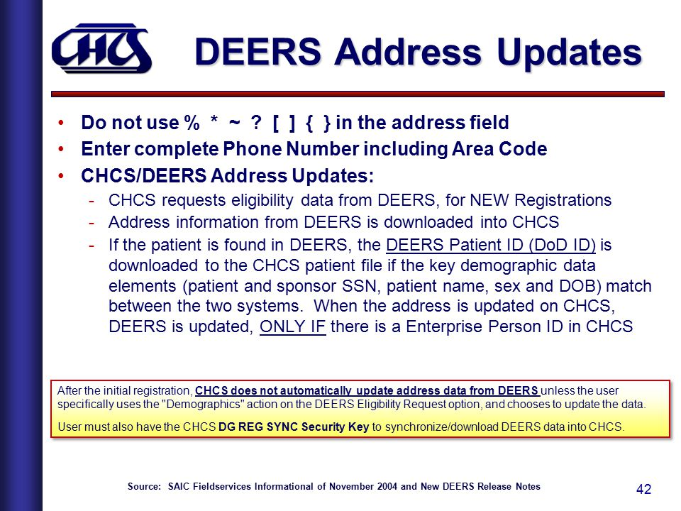 DEERS Address Updates Do not use % * ~ [ ] { } in the address field